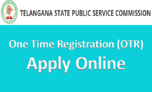 TSPSC One Time Registration System 2015 Online Process {www.tspsc.gov.in}